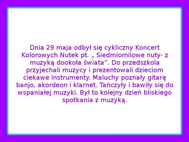 """Galeria: Koncert Kolorowych Nutek pt. """"Siedmiomilowe nuty - z muzyką dookoła świata"""" - maj 2014"""